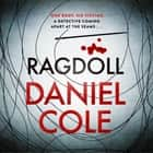 Ragdoll - The thrilling Sunday Times bestseller everyone is talking about audiobook by Daniel Cole, Andrew Wincott