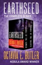 Earthseed - The Complete Series ebook by Octavia E. Butler