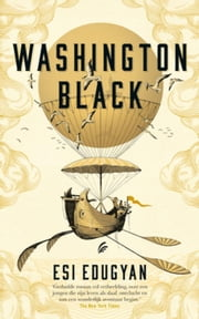 Washington Black ebook by Esi Edugyan, Catalien van Paassen