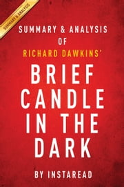 Brief Candle in the Dark - My Life in Science by Richard Dawkins | Summary & Analysis ebook by Instaread