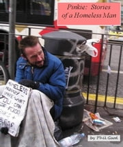 Pinkie: Stories of a Homeless Man ebook by phillip good