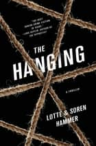 The Hanging ebook by Lotte Hammer,Soren Hammer