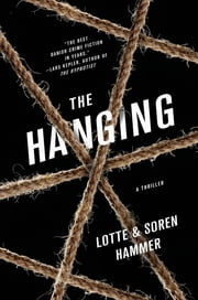 The Hanging - A Thriller ebook by Lotte Hammer,Soren Hammer