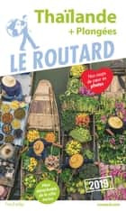 Guide du Routard Thaïlande 2019 - + plongées ebook by Collectif