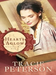 Hearts Aglow (Striking a Match Book #2) ebook by Tracie Peterson