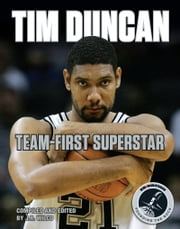 Tim Duncan - Team-First Superstar ebook by Pounding the Rock
