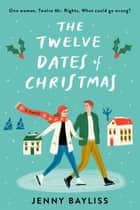 The Twelve Dates of Christmas ebook by Jenny Bayliss