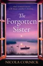The Forgotten Sister ebook by Nicola Cornick