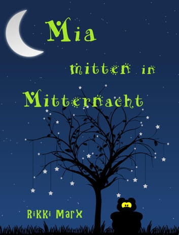 Mia mitten in Mitternacht ebook by Rikki Marx,Claudia Starke