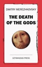 The Death of the Gods eBook par Dmitry Merezhkovsky