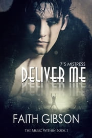 Deliver Me - The Music Within, #1 ebook by Faith Gibson