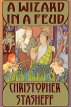 A Wizard in a Feud ebook by Christopher Stasheff