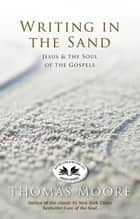 Writing In the Sand ebook by Thomas Moore
