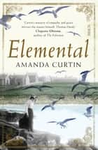 Elemental ebook by Amanda Curtin