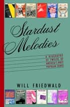 Stardust Melodies ebook by Will Friedwald