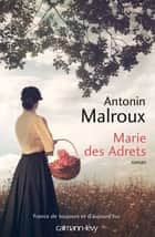 Marie des Adrets eBook by Antonin Malroux