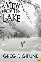 A View from the Lake ebook by Greg F. Gifune