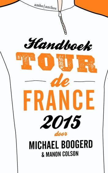 Handboek Tour de France 2015 ebook by Michael Boogerd,Manon Colson