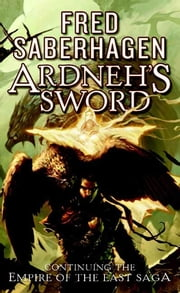 Ardneh's Sword ebook by Fred Saberhagen