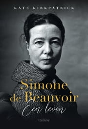 Simone de Beauvoir - Een leven ebook by Kate Kirkpatrick, Karl van Klaveren, Indra Nathoe,...