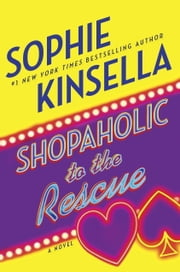 Shopaholic to the Rescue - A Novel ebook by Sophie Kinsella