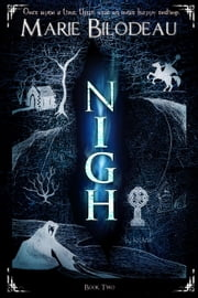 Nigh - Book 2 - Nigh, #2 ebook by Marie Bilodeau