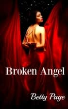 Broken Angel ebook by Betty Page
