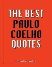 The Best Paulo Coelho Quotes ebook by Crombie Jardine