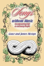 Songs without Music - (incorporating Life and ordinary People) ebook by Grace; James Mostyn
