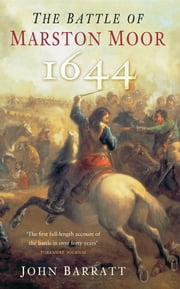 The Battle for Marston Moor 1644 ebook by John Barratt