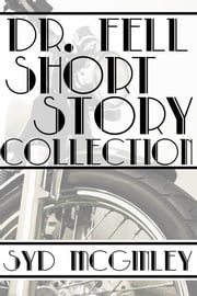 Dr. Fell Short Story Collection ebook by Syd McGinley