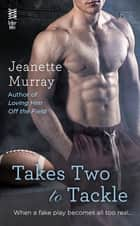 Takes Two to Tackle ebook by