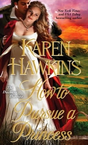 How to Pursue a Princess ebook by Karen Hawkins