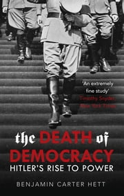 The Death of Democracy ebook by Benjamin Carter Hett