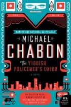 The Yiddish Policemen's Union - A Novel ebook by Michael Chabon