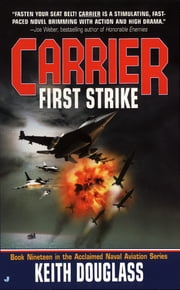 Carrier #19: First Strike ebook by Keith Douglass
