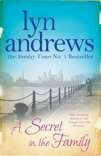 A Secret In The Family - One shocking discovery can change your life forever… ebook by Lyn Andrews