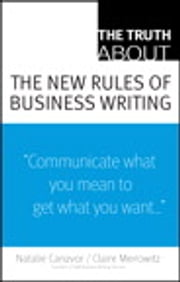 The Truth About the New Rules of Business Writing ebook by Natalie Canavor,Claire Meirowitz