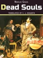 Dead Souls (Illustrated) ebook by Nikolai Gogol, translator Charles James Hogarth