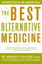 The Best Alternative Medicine ebook by Dr. Kenneth R. Pelletier,William L. Simon
