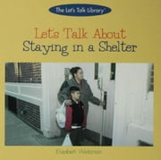 Let's Talk About Staying in a Shelter ebook by Weitzman, Elizabeth