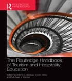 The Routledge Handbook of Tourism and Hospitality Education ebook by Dianne Dredge, David Airey, Michael  J. Gross