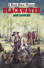 Blackwater ebook by Abe Dancer
