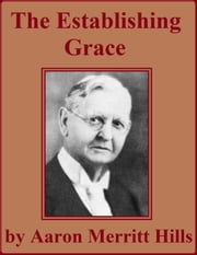 The Establishing Grace - Holiness in the Book of Romans ebook by Aaron Merritt Hills