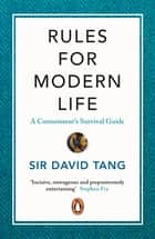 Rules for Modern Life - A Connoisseur's Survival Guide ebook by