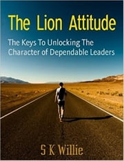 The Lion Attitude ebook by S K Willie