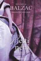 Betti néni I. rész ebook by Honoré de Balzac