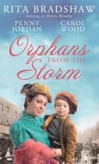 Orphans from the Storm: Bride at Bellfield Mill / A Family for Hawthorn Farm / Tilly of Tap House (Mills & Boon M&B) ebook by Penny Jordan, Helen Brooks, Carol Wood