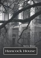 Hancock House ebook by Nellis Boyer