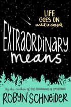 Extraordinary Means ebook by